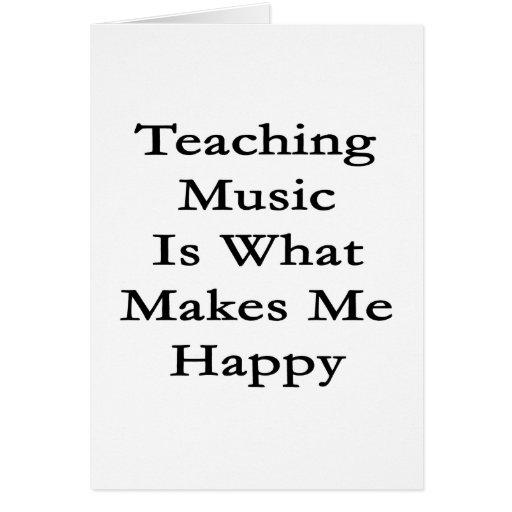 La música de enseñanza es qué me hace feliz tarjetas