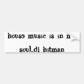 la música de la casa está en mi hitman del alma. . etiqueta de parachoque