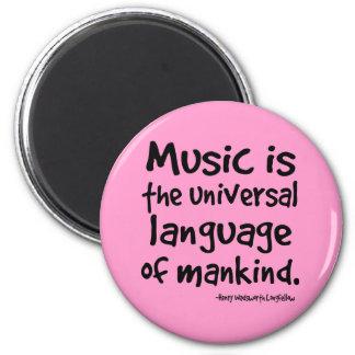 La música es la lengua universal del regalo de la  imán redondo 5 cm