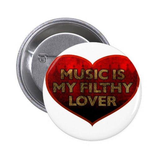 La música es mi amante asqueroso pins