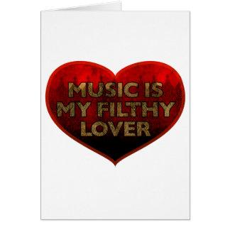 La música es mi amante asqueroso tarjeta