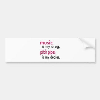La música es mi droga, tubos de echada es mi etiqueta de parachoque