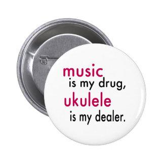 La música es mi droga, Ukulele es mi distribuidor Pin Redondo 5 Cm