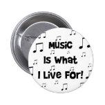 La música es para lo que vivo pin