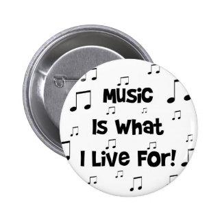 La música es para lo que vivo pin redondo de 2 pulgadas