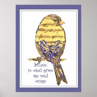 La música es qué da mis alas del alma con el pájar póster