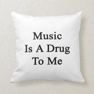 La música es una droga a mí almohadas