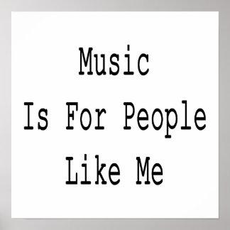 La música está para la gente como mí póster