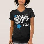 La música suena mejor con usted negro camiseta