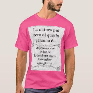 La natura più vera... Giornata della Donna T-Shirt
