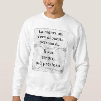 La natura più vera... il tesoro più prezioso sweatshirt
