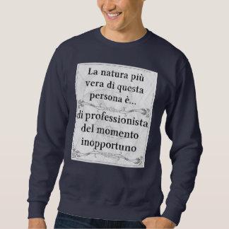 La natura più vera... momento inopportuno sweatshirt