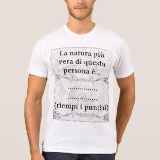 La natura più vera... (riempi i puntini) t-shirt
