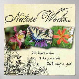 ¡La naturaleza trabaja siempre!!! Poster