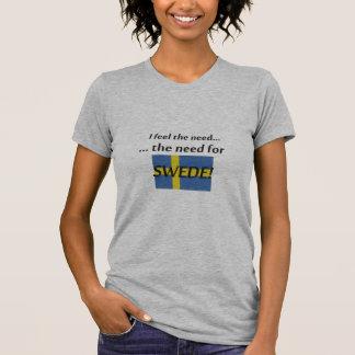 """""""La necesidad de sueco…"""" Camiseta"""