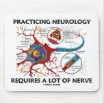 La neurología practicante requiere mucho nervio tapete de raton