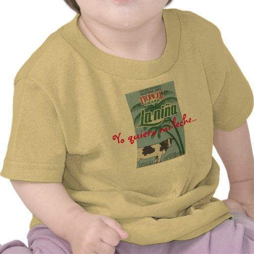 la Nina, leche del MI del quiero de Yo… Camiseta
