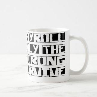 La nómina de pago sobrevive taza de café