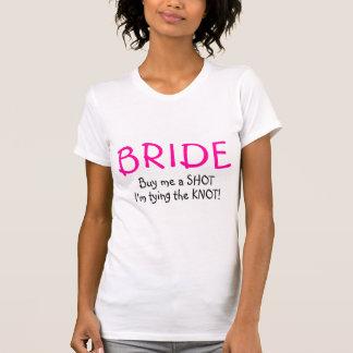 La novia me compra un tiro Im que ata el nudo Camiseta