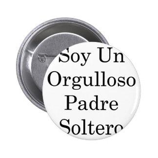 La O.N.U Orgulloso Padre Soltero de la soja Pins