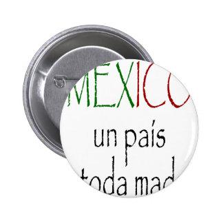 La O.N.U Pais de México un Toda Madre Pins