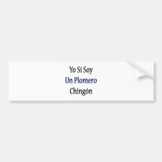 La O.N.U Plomero Chingon de la soja de Yo Si Pegatina De Parachoque