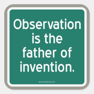 La observación es el padre de la invención calcomania cuadradas personalizada
