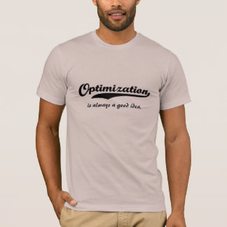 La optimización es siempre una buena camiseta de