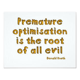 """La optimización prematura es la raíz de todo el invitación 4.25"""" x 5.5"""""""