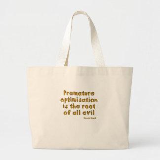 La optimización prematura es la raíz de todo el ma bolsa tela grande