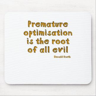 La optimización prematura es la raíz de todo el ma tapete de raton
