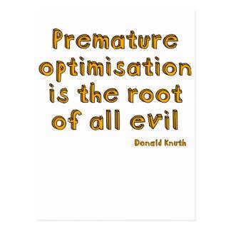 La optimización prematura es la raíz de todo el tarjetas postales