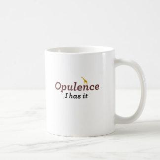 la opulencia I lo tiene Taza Clásica