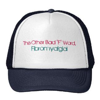 """¡La otra mala palabra de """"F"""", Fibromyalgia! Gorra"""