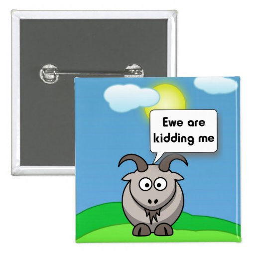 La oveja me está embromando cabra pin cuadrada 5 cm