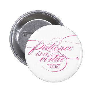 La paciencia es un rosa de la torsión de la virtud chapa redonda 5 cm