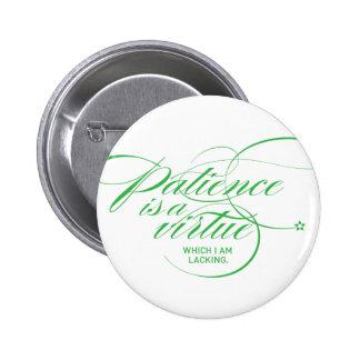La paciencia es un verde de la torsión de la chapa redonda 5 cm