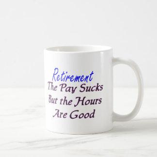 La paga del retiro chupa las horas buenas taza