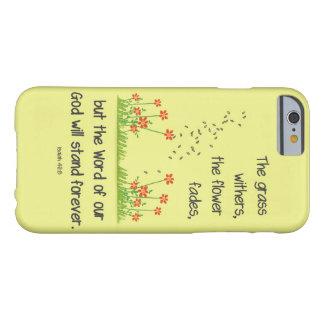 La palabra de nuestro dios colocará para siempre funda barely there iPhone 6