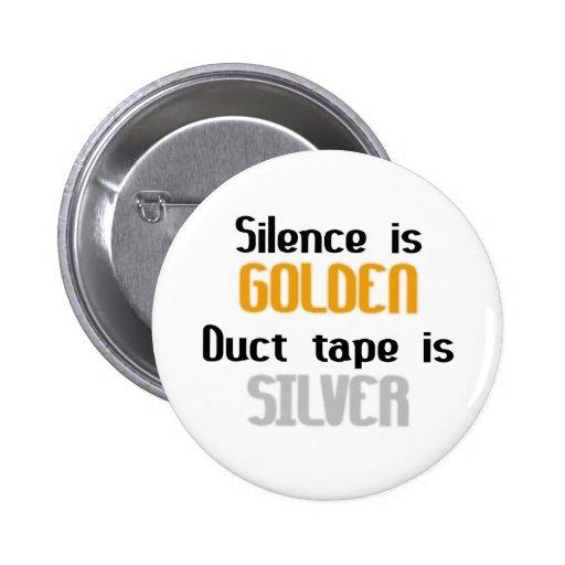 La palabra es plata y el silencio oro Ductape es p Pin Redondo 5 Cm