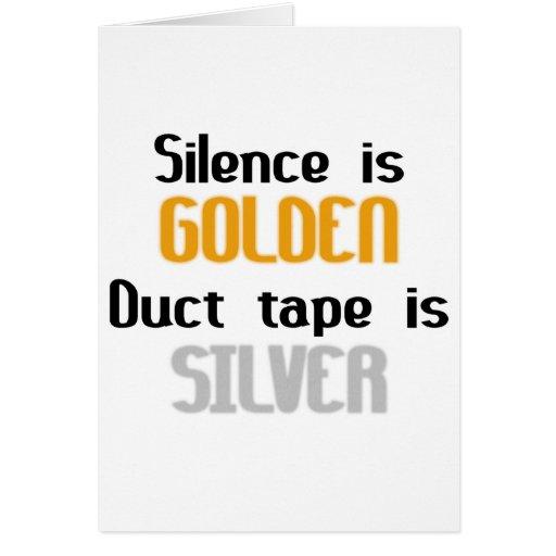La palabra es plata y el silencio oro Ductape es p Tarjeta De Felicitación