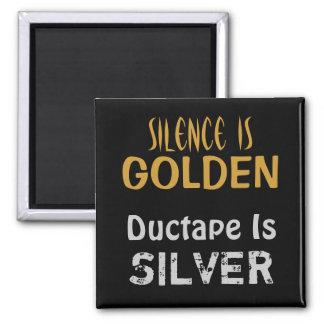 La palabra es plata y el silencio oro y Ductape es Iman De Nevera