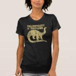 La paleontología es impresionante camiseta