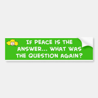 la paz contesta a la pregunta otra vez pegatina de parachoque