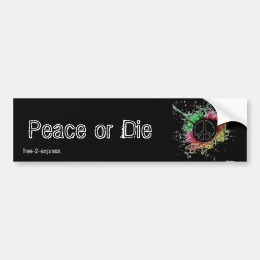La paz o muere pegatina para auto