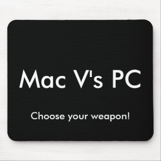 ¡La PC del v del mac, elige su arma! Alfombrillas De Ratón