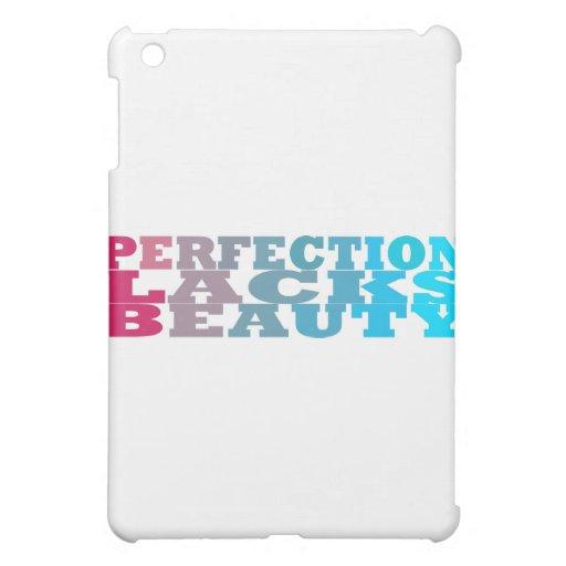 La perfección carece belleza