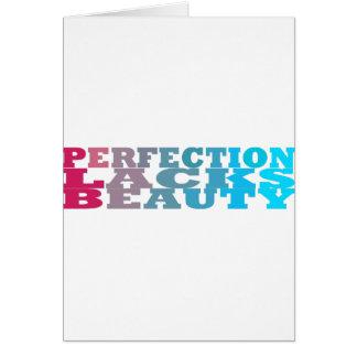 La perfección carece belleza tarjeta de felicitación