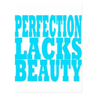 La perfección carece belleza tarjeta postal