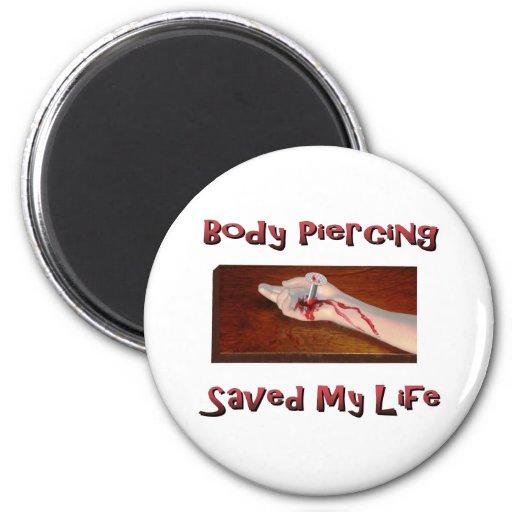 La perforación del cuerpo ahorró mi vida imán redondo 5 cm